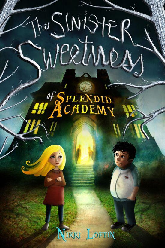 The Sinister Sweetness Of Splendid Academy By Nikki Loftin Leafs